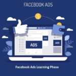 Advanced Guide: Facebook Ads Learning Phase – 2020